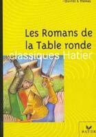 Couverture du livre « Les romans de la Table ronde » de Ariane Carrere et Georges Decote et Helene Potelet aux éditions Hatier