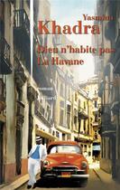 Couverture du livre « Dieu n'habite pas la Havane » de Yasmina Khadra aux éditions Julliard