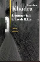 Couverture du livre « L'outrage fait à Sarah Ikker » de Yasmina Khadra aux éditions Julliard