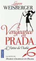 Couverture du livre « Vengeance en Prada ; le retour du diable » de Lauren Weisberger aux éditions Pocket