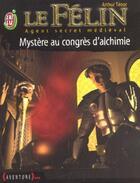 Couverture du livre « Felin t3 - mystere au congres d'alchimie (le) » de Arthur Tenor aux éditions J'ai Lu