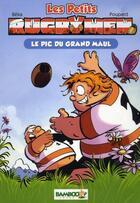 Couverture du livre « Les petits rugbymen t.1 ; le pic du Grand Maul » de Beka et Poupard aux éditions Bamboo