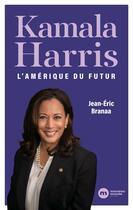 Couverture du livre « Kamala Harris : l'Amérique du futur » de Jean-Eric Branaa aux éditions Nouveau Monde