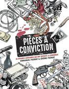 Couverture du livre « Pièces à conviction » de Emmanuel Pierrat et Jerome Pierrat et Aleksi Cavaillez aux éditions La Martiniere