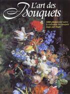 Couverture du livre « L'Art Des Bouquets » de Fiona Barnett et Debbie Patterson aux éditions Seine