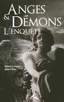 Couverture du livre « Anges & démons ; l'enquête » de Loupan Victor aux éditions Presses De La Renaissance
