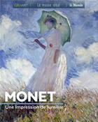 Couverture du livre « Monet, une impression de lumière » de Sylvie Girard-Lagorce aux éditions Geo Art