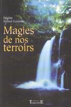 Couverture du livre « Magies de nos terroirs » de Bulard-Cordeau Brigi aux éditions Trajectoire