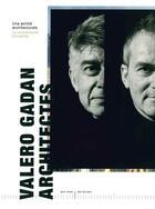 Couverture du livre « Valero Gadan architectes » de Jean-Francois Pousse aux éditions Archives D'architecture Moderne