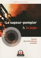 Couverture du livre « Le sapeur pompier et le juge ; recueil de jurisprudences annotées » de Marc Genovese aux éditions Papyrus