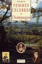 Couverture du livre « Femmes Celebres De Champagne » de Daniel Pellus aux éditions Martelle