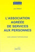 Couverture du livre « L'Association Agreee De Services Aux Personnes » de Jean Tanguy aux éditions Juris Editions