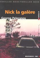 Couverture du livre « Nick La Galerie » de George Pelecanos aux éditions Memoire Du Livre