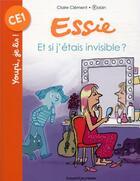 Couverture du livre « Essie ; et si j'étais invisible ? » de Robin et Claire Clement aux éditions Bayard Jeunesse