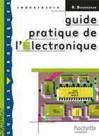 Couverture du livre « Guide pratique de l'électronique » de Roger Bourgeron aux éditions Hachette Education