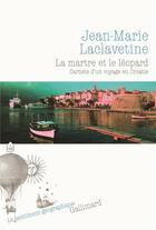 Couverture du livre « La martre et le léopard ; carnets d'un voyage en Croatie » de Jean-Marie Laclavetine aux éditions Gallimard