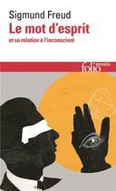 Couverture du livre « Le mot d'esprit et sa relation a l'inconscient » de Sigmund Freud aux éditions Gallimard