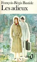Couverture du livre « Les adieux » de Francois-Regis Bastide aux éditions Gallimard