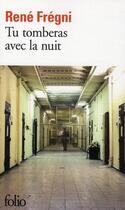 Couverture du livre « Tu tomberas avec la nuit » de Rene Fregni aux éditions Gallimard