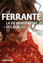 Couverture du livre « La vie mensongère des adultes » de Elena Ferrante aux éditions Gallimard