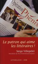 Couverture du livre « Le patron qui aime les littéraires ! » de Serge Villepelet aux éditions Lethielleux