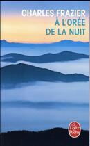 Couverture du livre « À l'orée de la nuit » de Charles Frazier aux éditions Lgf