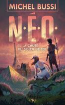 Couverture du livre « N.E.O. T.1 ; la chute du soleil de fer » de Michel Bussi aux éditions Pocket Jeunesse