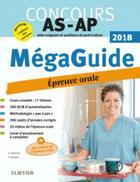 Couverture du livre « Méga guide oral AS/AP ; concours aide-soignant et auxiliaire de puériculture (édition 2018) » de Ghyslaine Benoist aux éditions Elsevier-masson
