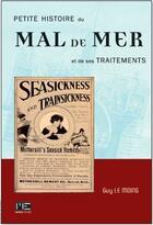 Couverture du livre « Petite histoire du mal de mer et de ses traitements » de Guy Le Moing aux éditions Marines