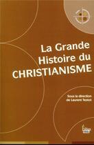 Couverture du livre « La grande histoire du christianisme » de Collectif et Laurent Testot aux éditions Sciences Humaines