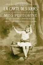 Couverture du livre « Miss Peregrine et les enfants particuliers T.4 ; la carte des jours » de Ransom Riggs aux éditions Bayard Jeunesse