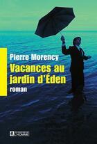 Couverture du livre « Vacances au jardin d'Eden » de Pierre Morency aux éditions Editions De L'homme