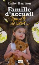 Couverture du livre « Famille d'accueil, famille de coeur » de Kathy Harrison aux éditions Archipel