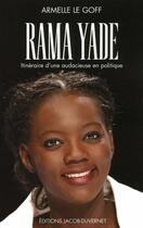 Couverture du livre « Rama Yade ; itinéraire d'une audacieuse en politique » de Armelle Le Goff aux éditions Jacob-duvernet