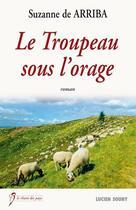 Couverture du livre « Le troupeau sous l'orage » de Suzanne De Arriba aux éditions Lucien Souny