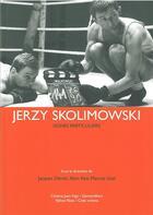 Couverture du livre « Jerzy Skolimowski ; signes particuliers » de Alain Keit et Marcos Uzal et Jacques Deniel aux éditions Exhibitions International