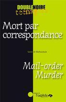 Couverture du livre « Mort par correspondance ; mail-order murder » de Sylvie De Mathuisieulx aux éditions Oxalide