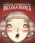 Couverture du livre « L'étrange disparition de Piccola Bianca » de Simon Moreau et Mathieu Sabarly aux éditions Chocolat