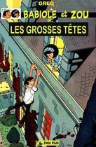 Couverture du livre « Babiole et Zou t.1 ; les grosses têtes » de Greg aux éditions Pan Pan