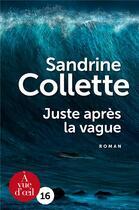 Couverture du livre « Juste apres la vague » de Sandrine Collette aux éditions A Vue D'oeil