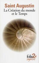 Couverture du livre « La creation du monde et le temps - suivi de le ciel et la terre » de Saint Augustin aux éditions Gallimard