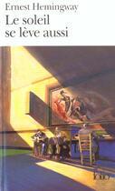 Couverture du livre « Le soleil se lève aussi » de Ernest Hemingway aux éditions Gallimard