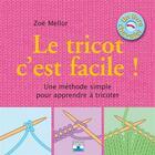 Couverture du livre « De Fil En Aiguille T168 Le Tricot C'Est Facile ! » de Zoe Mellor aux éditions Mango