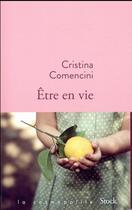 Couverture du livre « Être en vie » de Cristina Comencini aux éditions Stock