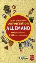 Couverture du livre « Guide pratique de conversation allemand » de Pierre Ravier et Werner Reutner aux éditions Lgf