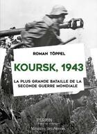 Couverture du livre « Koursk, 1943 » de Roman Toppel aux éditions Perrin