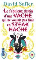 Couverture du livre « Le fabuleux destin d'une vache qui ne voulait pas finir en steack haché » de David Safier aux éditions Pocket