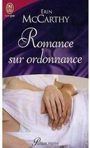 Couverture du livre « Romance sur ordonnance » de Erin Mccarthy aux éditions J'ai Lu