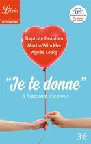 Couverture du livre « Je te donne » de Martin Winckler et Agnes Ledig et Baptiste Beaulieu aux éditions J'ai Lu