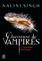 Couverture du livre « Chasseuse de vampires T.11 ; la prophétie de l'Archange » de Nalini Singh aux éditions J'ai Lu